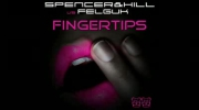 Spencer & Hill vs Felguk - Fingertips