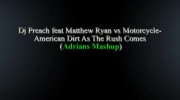 Dj Preach feat Matthew Ryan vs Motorcycle-American Dirt As The Rush Comes (Adrians Mashup)