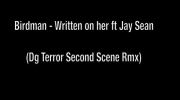 Birdman - Written on her ft Jay Sean(DgTerror Second Scene Rmx)