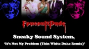 "Sneaky Sound System - ""It's Not My Problem (Thin White Duke Remix)"""