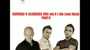 KOMODO 4CLUBBERS MIX vol.4 ( We Love Ibiza) PART#4